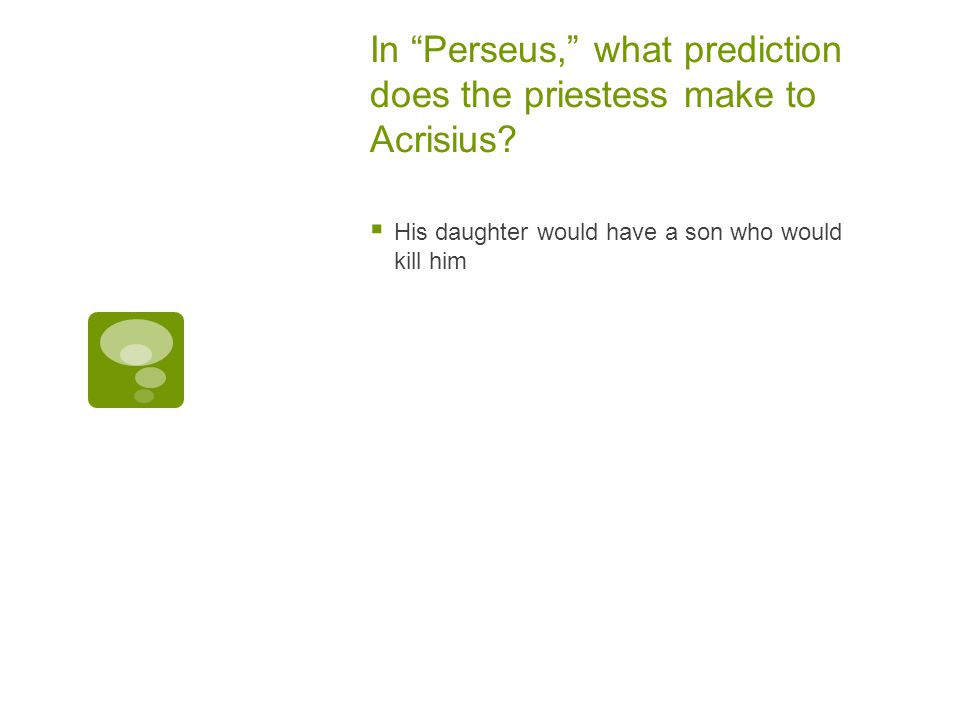 In Perseus, what prediction does the priestess make to Acrisius.