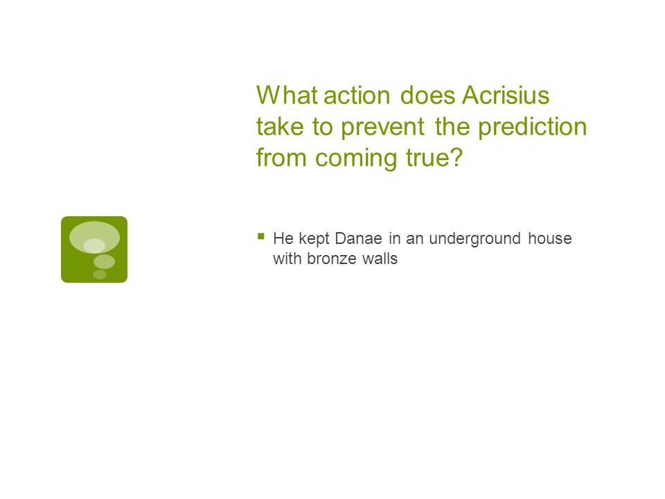 What action does Acrisius take to prevent the prediction from coming true.