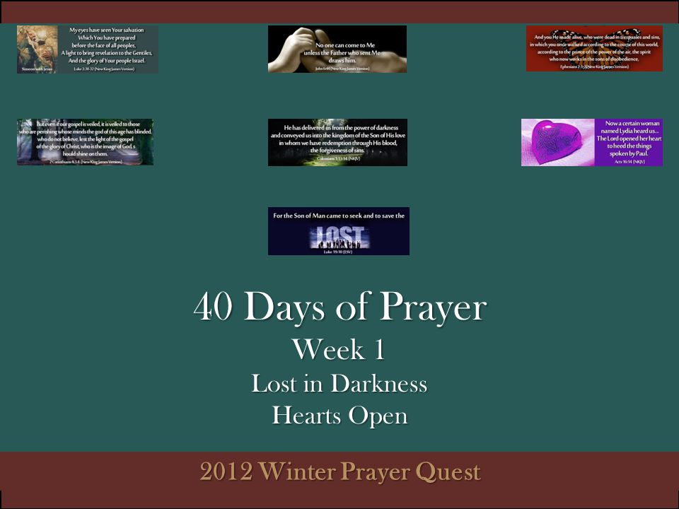 40 Days of Prayer Week 1 Lost in Darkness Hearts Open 2012 Winter Prayer Quest