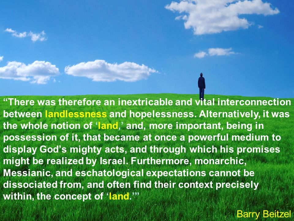 There was therefore an inextricable and vital interconnection between landlessness and hopelessness.