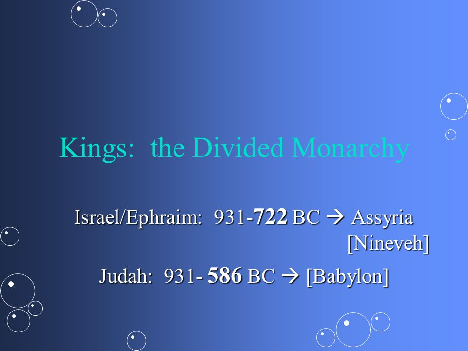 Three Pairs--1 Kgs 12-2 Kgs Rehoboam /Jeroboam: Kingdom splitting 931 B.C.Rehoboam /Jeroboam: Kingdom splitting 931 B.C.
