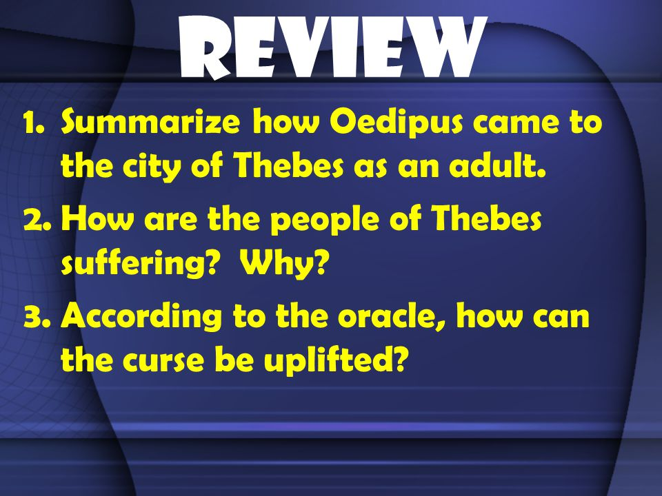 Today's Guiding Question… Is Oedipus cursed because of fate or because of flaws?