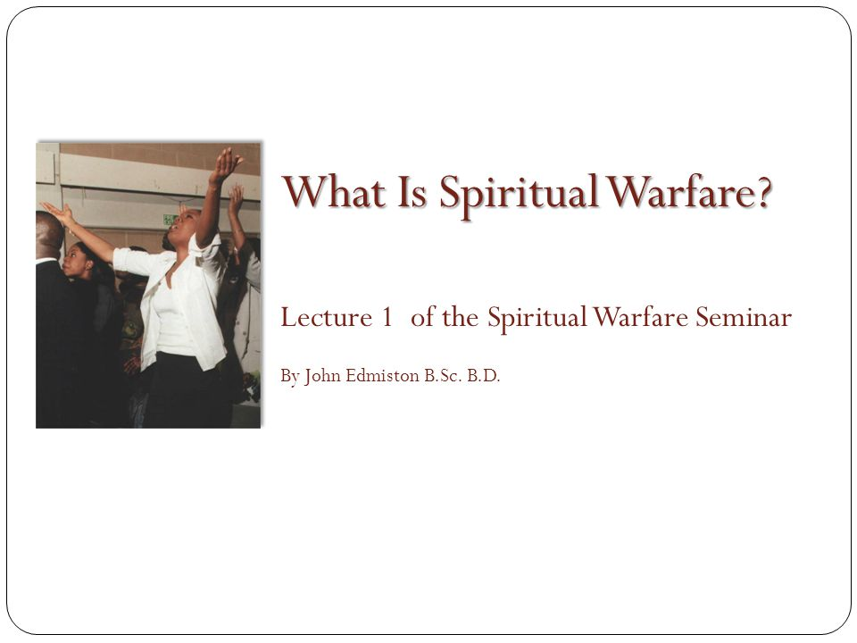 The Spiritual Realms Christianity is not just ideas such as theology & cognitive content.