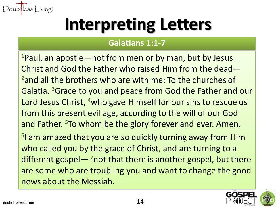 14 Galatians 1:1-7 Interpreting Letters