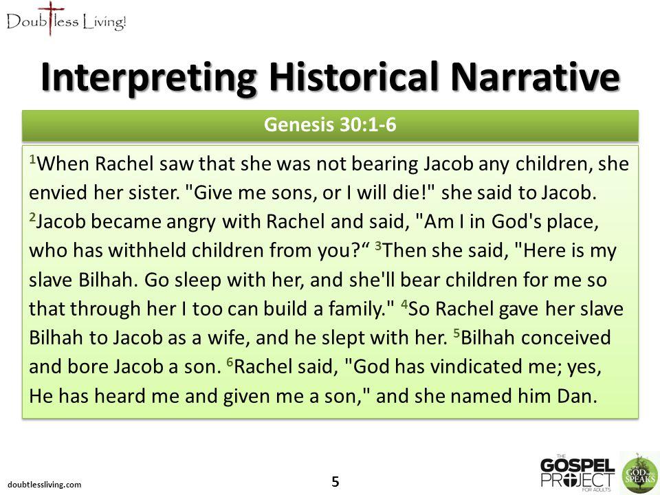 Interpreting Historical Narrative doubtlessliving.com 5 Genesis 30:1-6