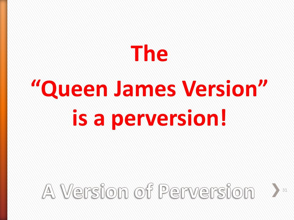 "The ""Queen James Version"" is a perversion! 31"
