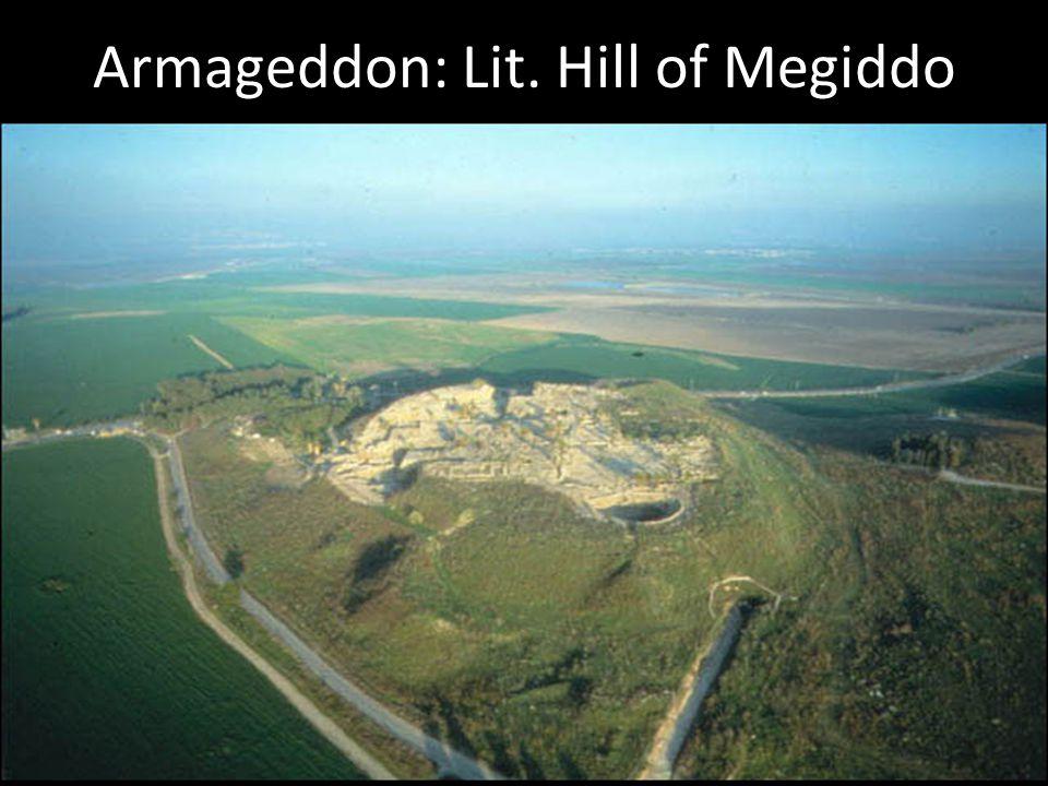 Armageddon: Lit. Hill of Megiddo