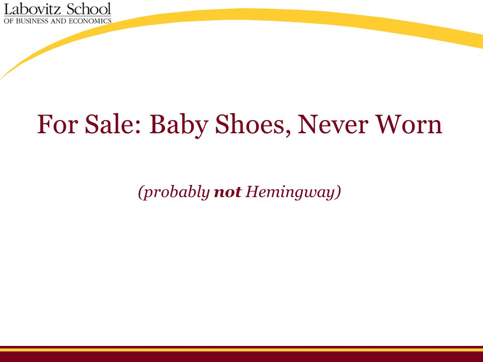 For Sale: Baby Shoes, Never Worn (probably not Hemingway)