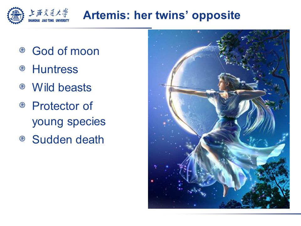 Artemis: her twins' opposite God of moon Huntress Wild beasts Protector of young species Sudden death