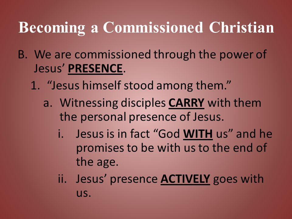 Becoming a Commissioned Christian b.EVERYONE is to know about Jesus and what He did for us.