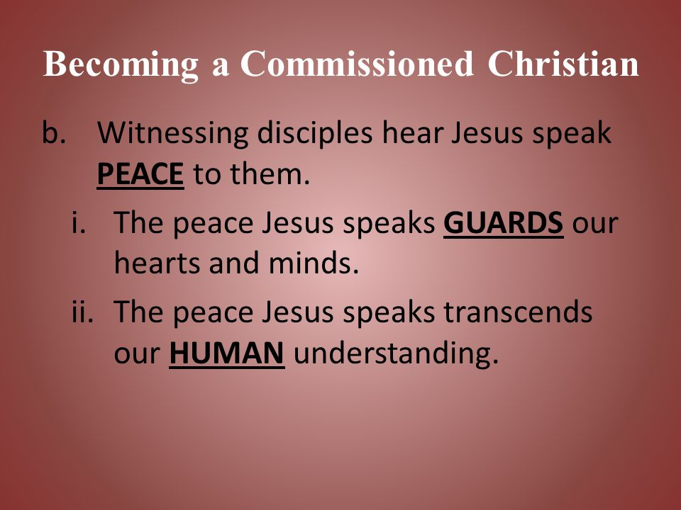 Becoming a Commissioned Christian 2.Jesus wants us to repent in order to find FORGIVENESS of sins.