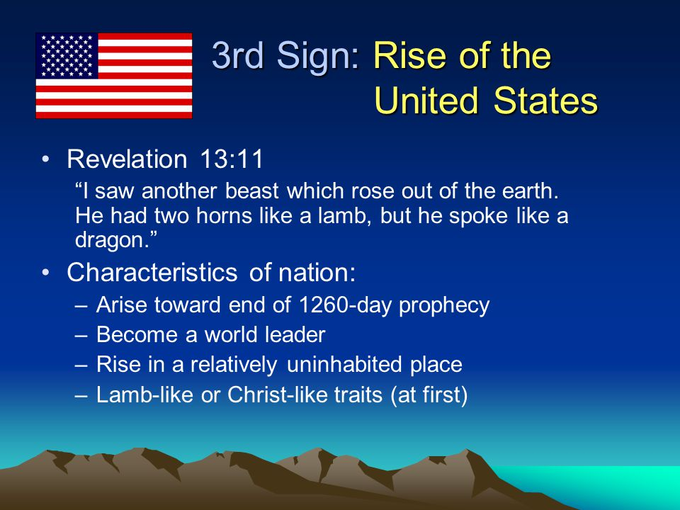 3rd Sign: Rise of the United States Revelation 13:11 I saw another beast which rose out of the earth.