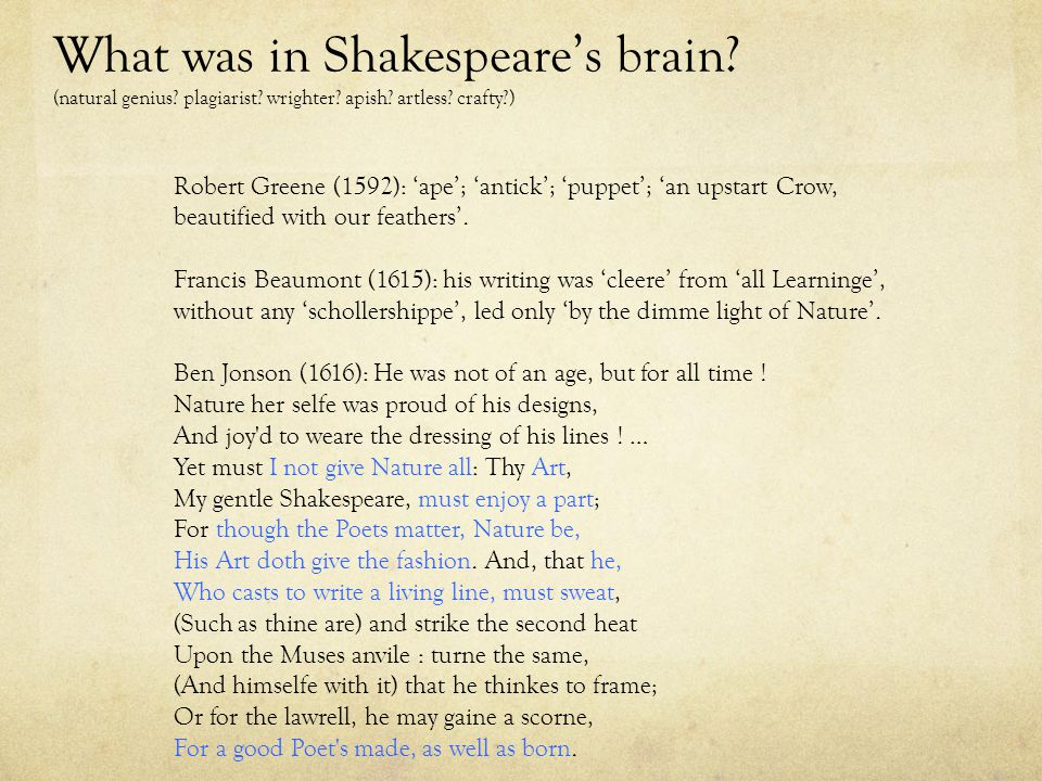 What was in Shakespeare's brain. (natural genius.