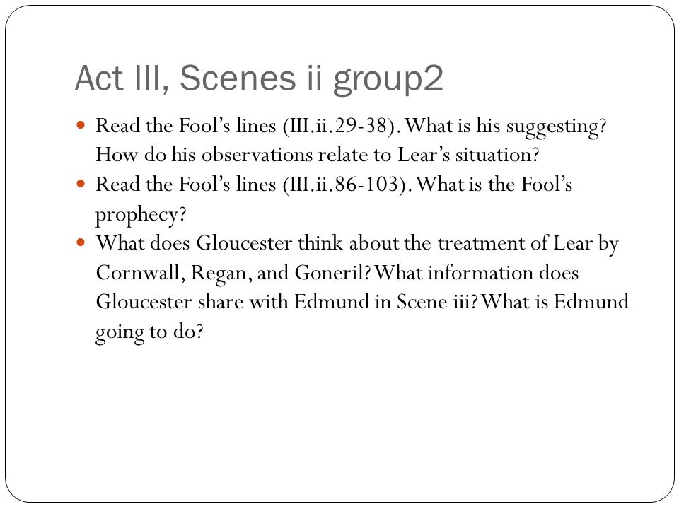 King Lear Act V Procedure: Group 1 - Read the following lines spoken by Edmund: o V.i.63-77, pp.