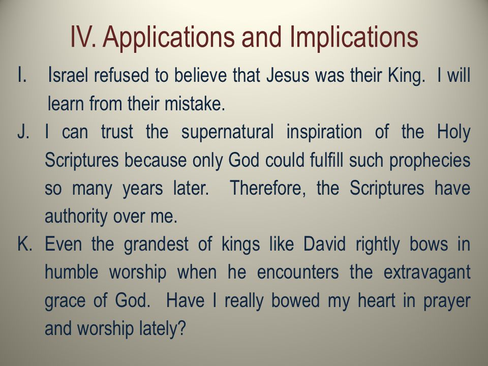 IV. Applications and Implications I.I srael refused to believe that Jesus was their King.