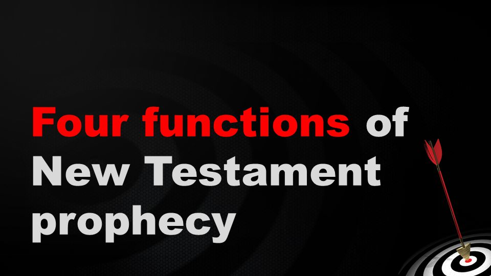 Four functions of New Testament prophecy
