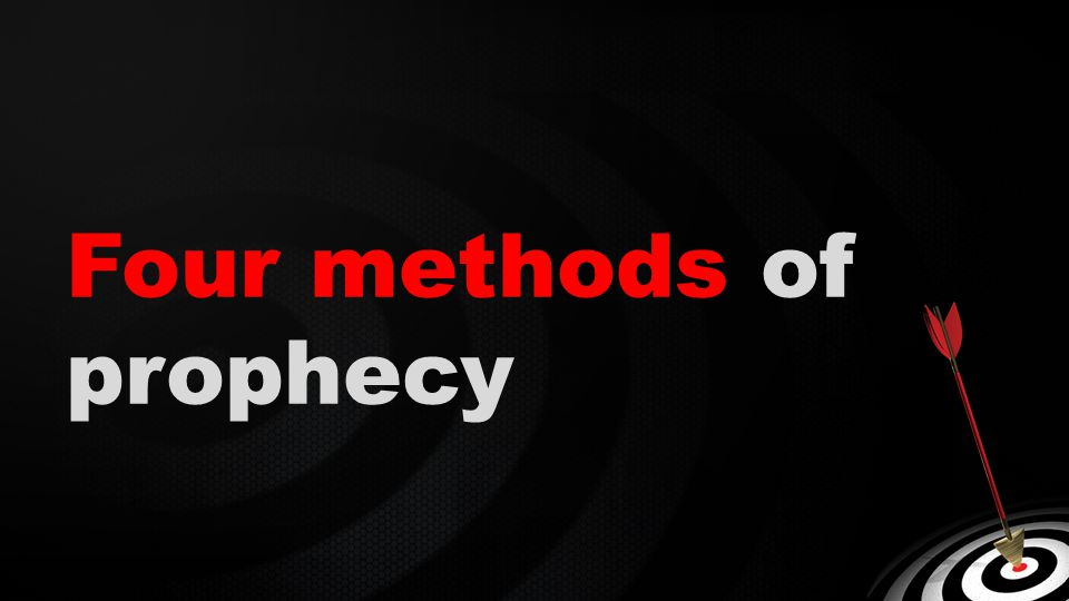 Four methods of prophecy