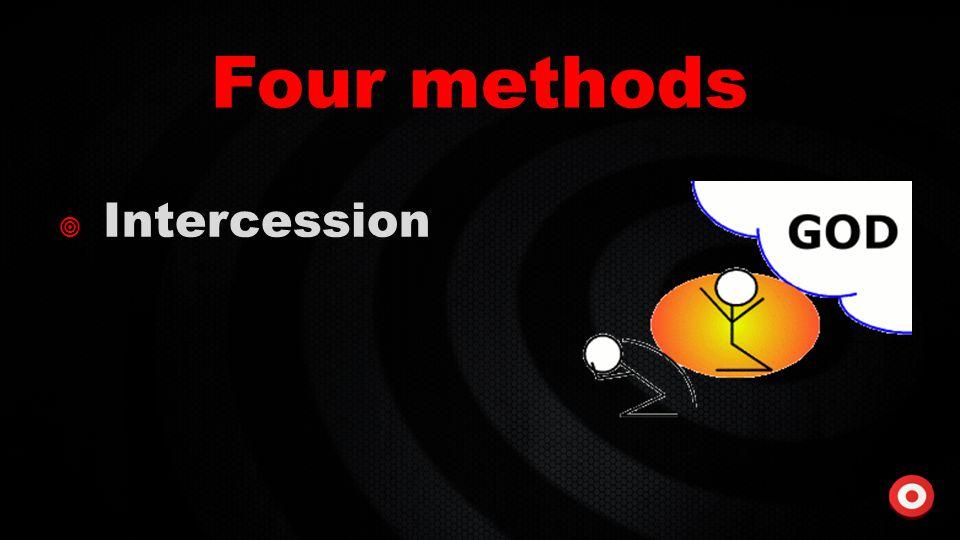 Four methods  Intercession