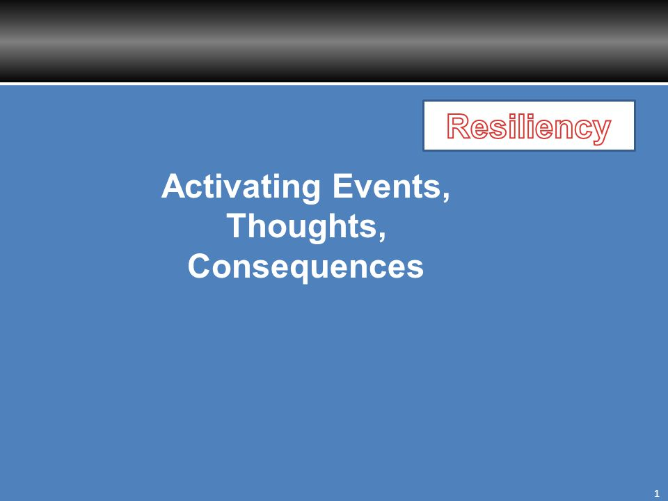 Activating Events Debrief Which situations do you already handle well.