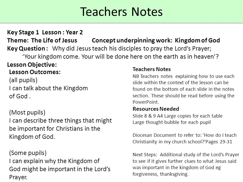 Key Stage 1 Lesson : Year 2 Theme: The Life of Jesus Concept underpinning work: Kingdom of God Key Question : Why did Jesus teach his disciples to pra
