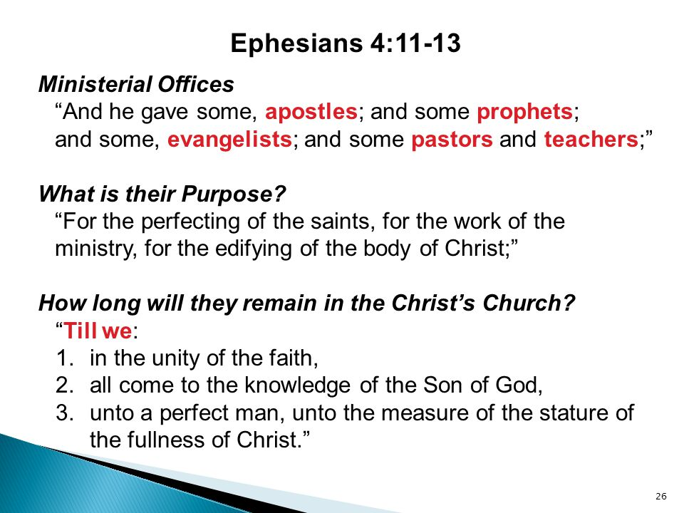"Ephesians 4:11-13 Ministerial Offices ""And he gave some, apostles; and some prophets; and some, evangelists; and some pastors and teachers;"" What is t"