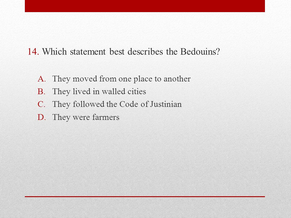 14.Which statement best describes the Bedouins.