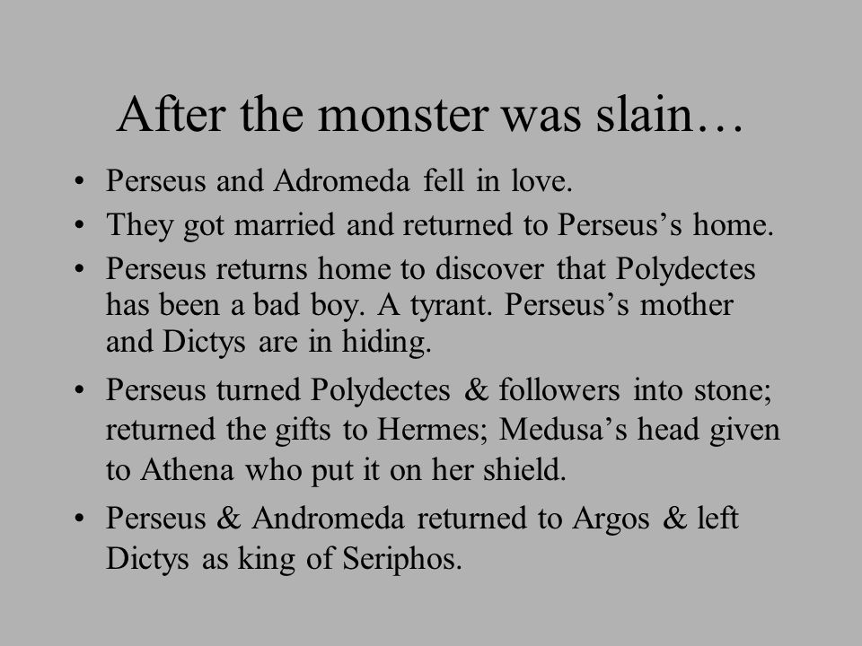 After the monster was slain… Perseus and Adromeda fell in love.