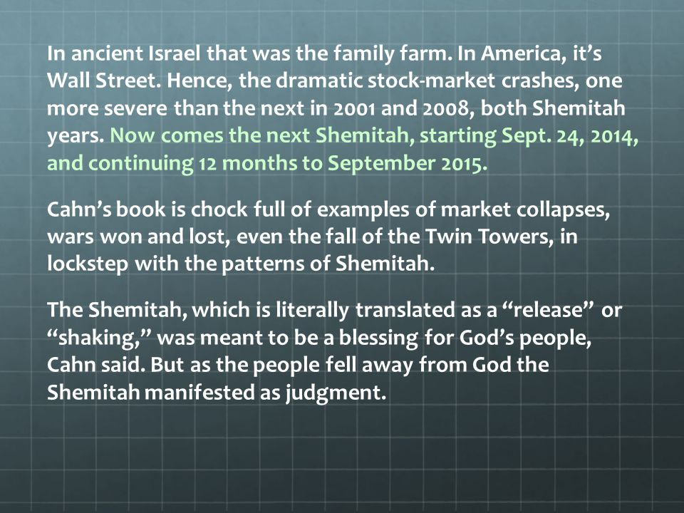 In ancient Israel that was the family farm. In America, it's Wall Street.