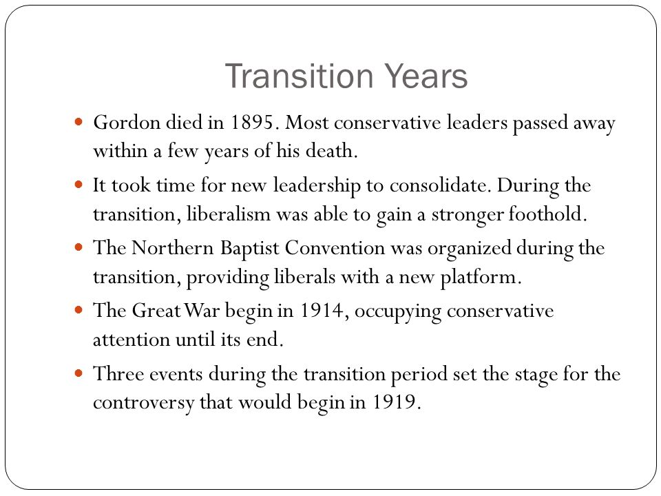 Transition Years Gordon died in 1895.