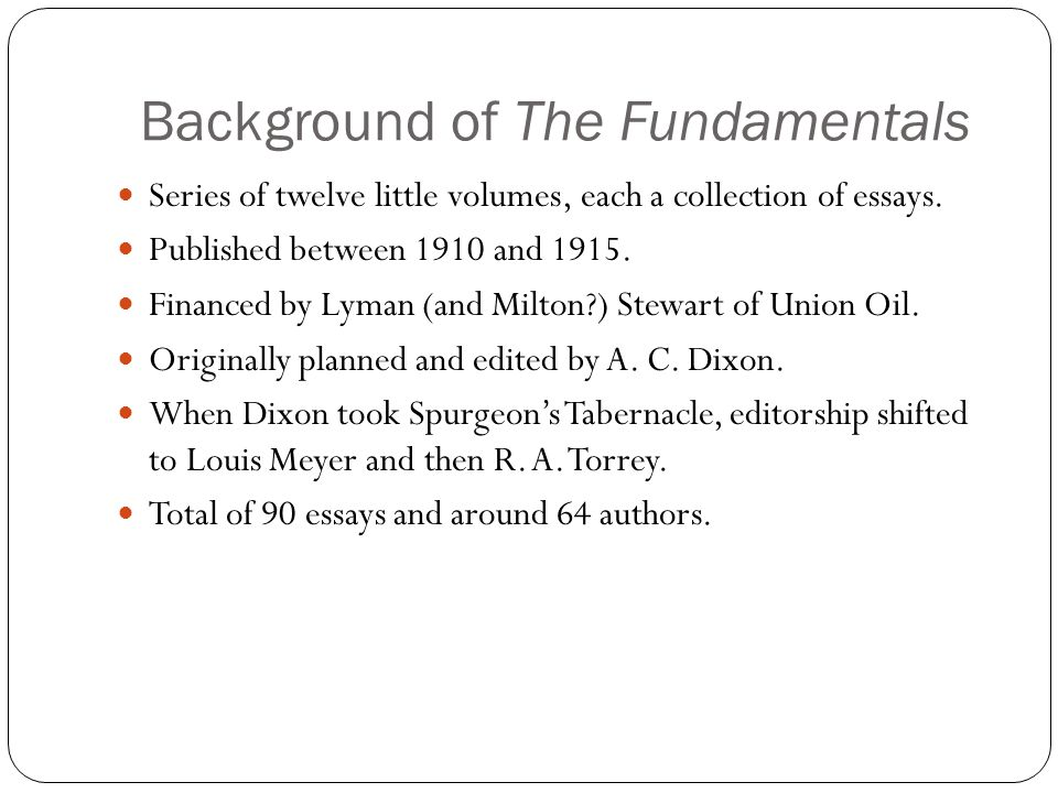 Background of The Fundamentals Series of twelve little volumes, each a collection of essays.