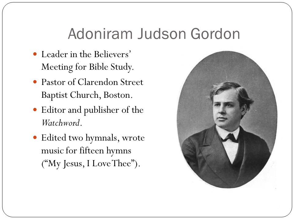 Adoniram Judson Gordon Leader in the Believers' Meeting for Bible Study.