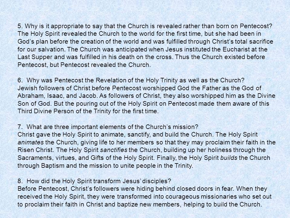 5. Why is it appropriate to say that the Church is revealed rather than born on Pentecost.