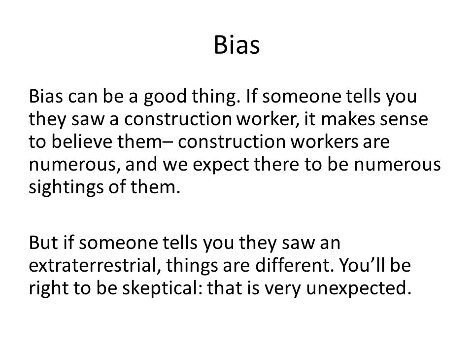 Bias Bias can be a good thing.