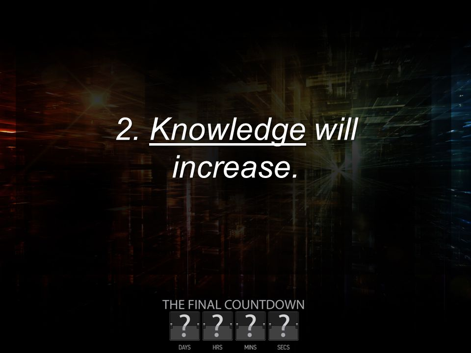 2. Knowledge will increase.