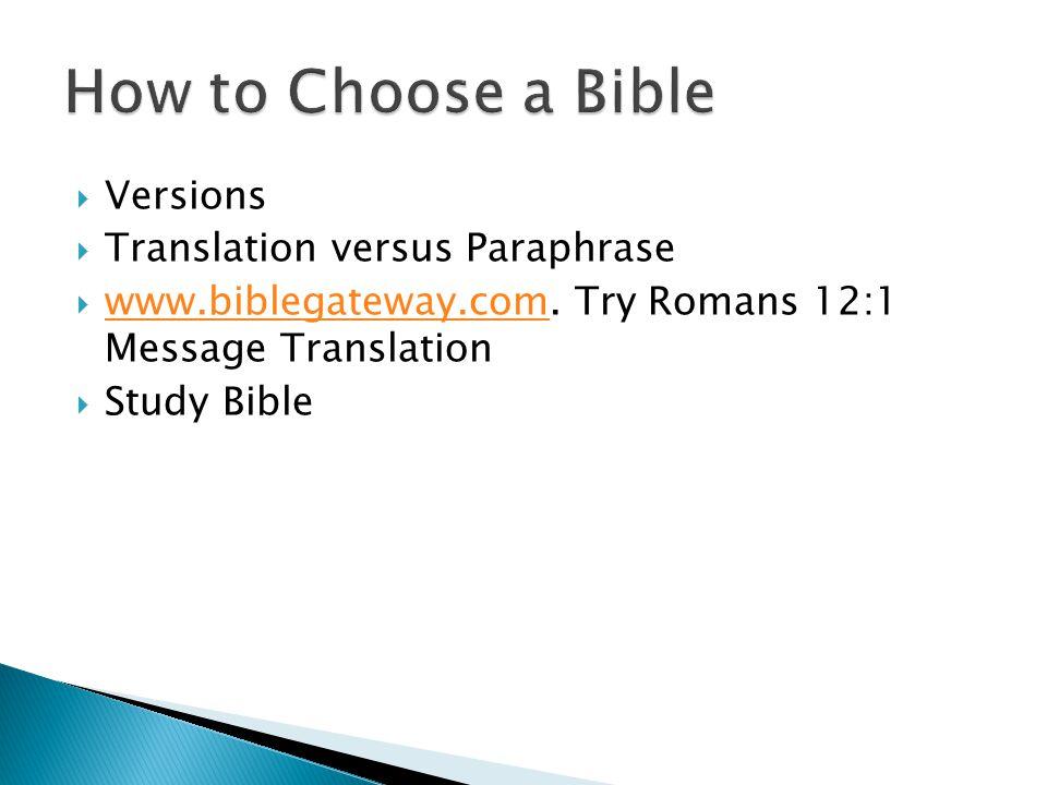  Versions  Translation versus Paraphrase  www.biblegateway.com.