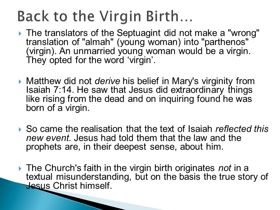  The translators of the Septuagint did not make a wrong translation of almah (young woman) into parthenos (virgin).