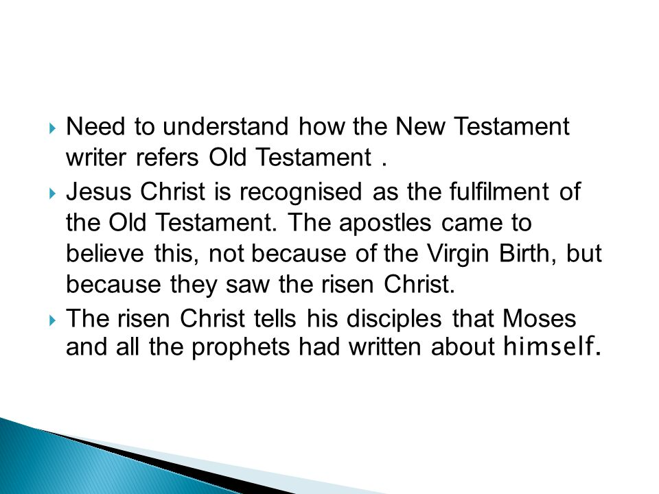  Need to understand how the New Testament writer refers Old Testament.