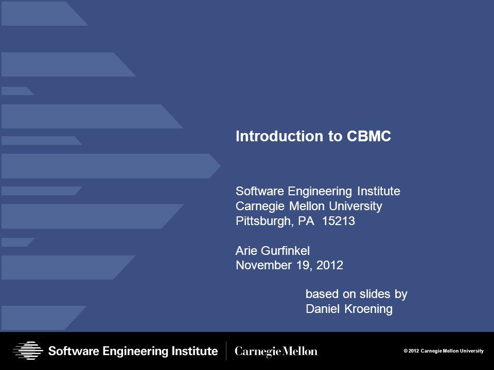 © 2006 Carnegie Mellon University Modeling with CBMC