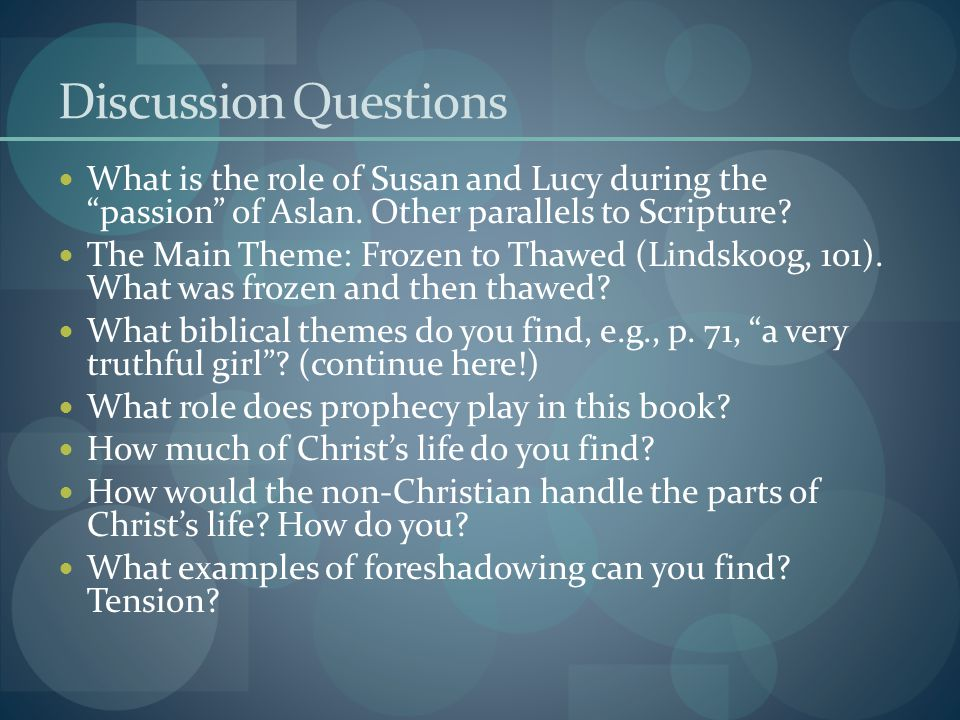 Discussion Questions What is the role of Susan and Lucy during the passion of Aslan.