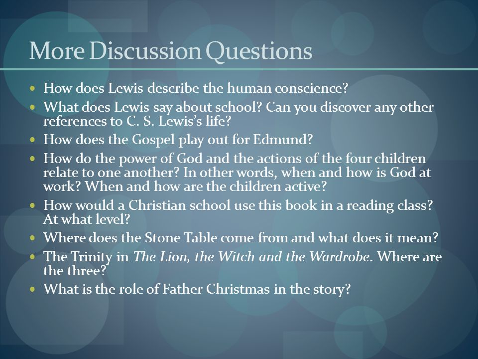 More Discussion Questions How does Lewis describe the human conscience.