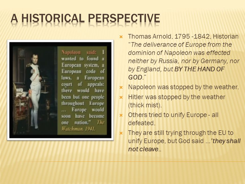 """ Thomas Arnold, 1795 -1842, Historian """"The deliverance of Europe from the dominion of Napoleon was effected neither by Russia, nor by Germany, nor by"""