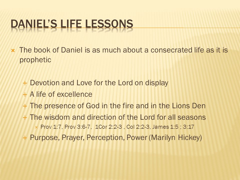  The book of Daniel is as much about a consecrated life as it is prophetic  Devotion and Love for the Lord on display  A life of excellence  The p