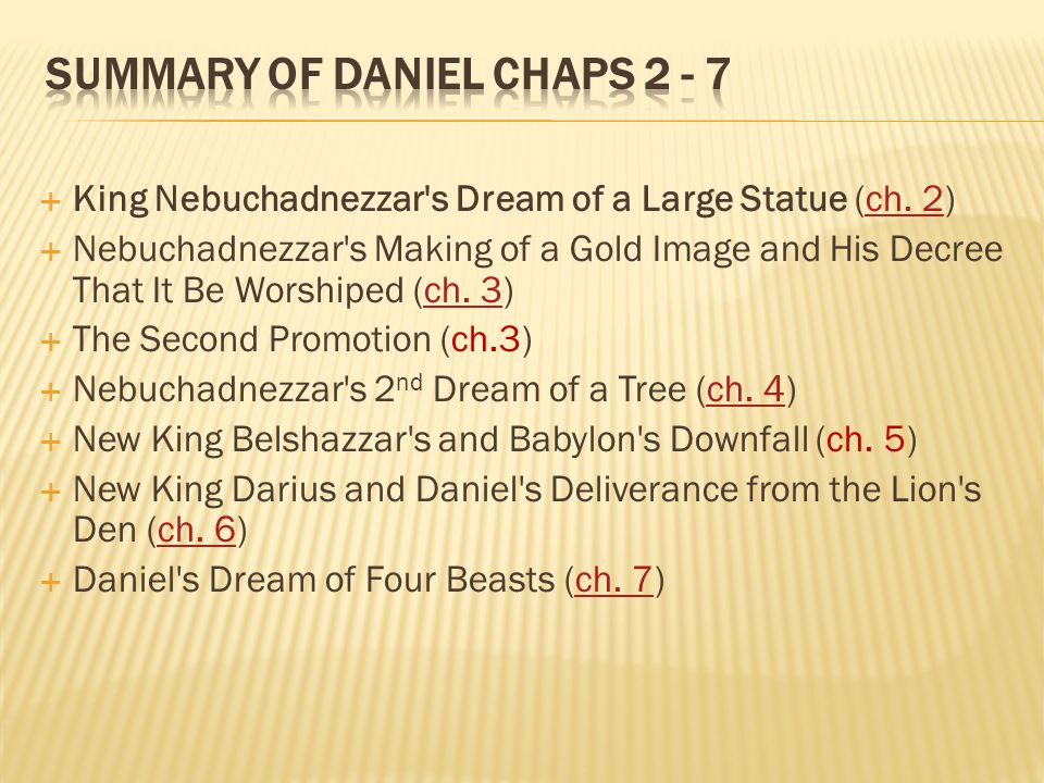  King Nebuchadnezzar's Dream of a Large Statue (ch. 2)ch. 2  Nebuchadnezzar's Making of a Gold Image and His Decree That It Be Worshiped (ch. 3)ch.