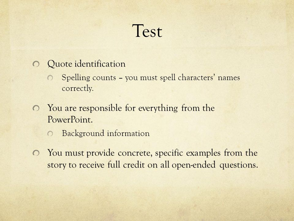 Test Quote identification Spelling counts – you must spell characters' names correctly.