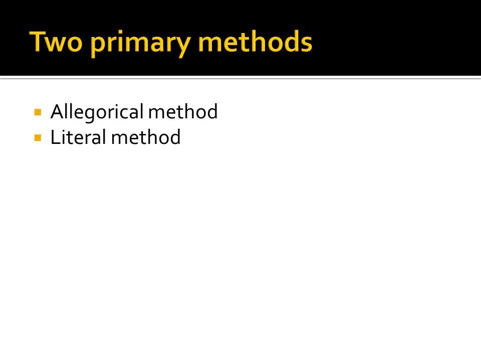  Allegorical method  Literal method