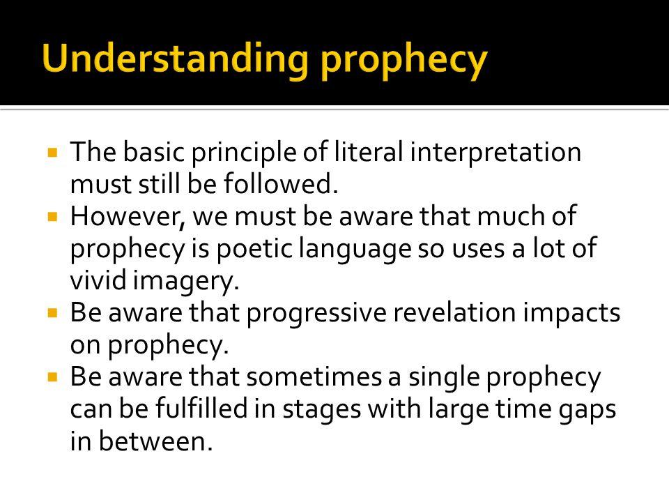  The basic principle of literal interpretation must still be followed.