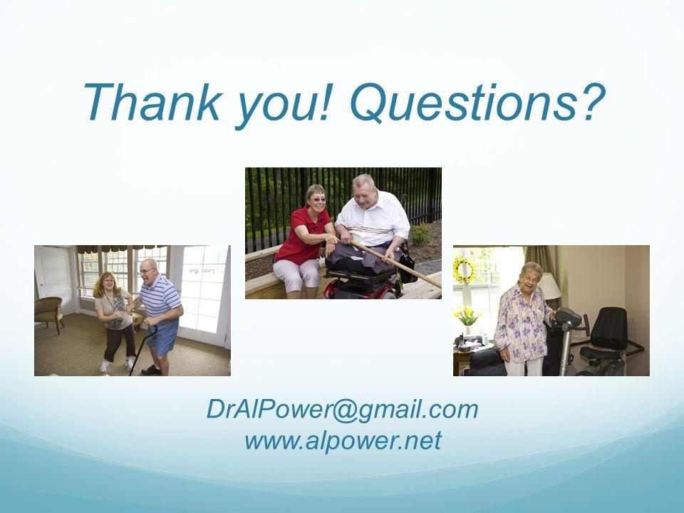 Thank you! Questions DrAlPower@gmail.com www.alpower.net