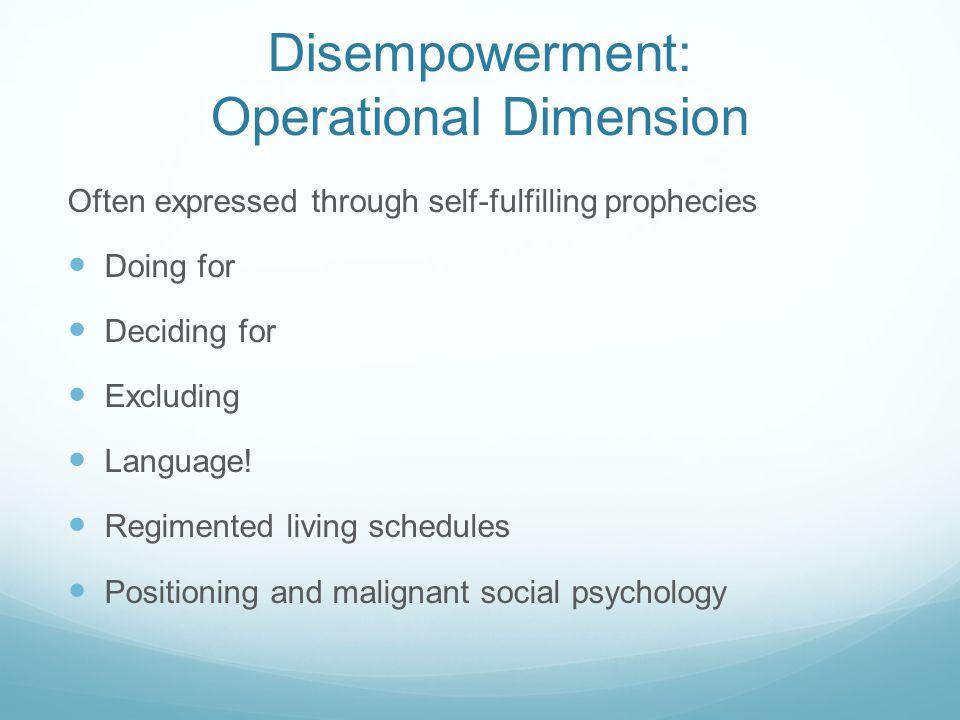 Disempowerment: Physical Dimension Long hallways Double rooms Nursing station Med carts Uniforms Beds, alarms, etc.