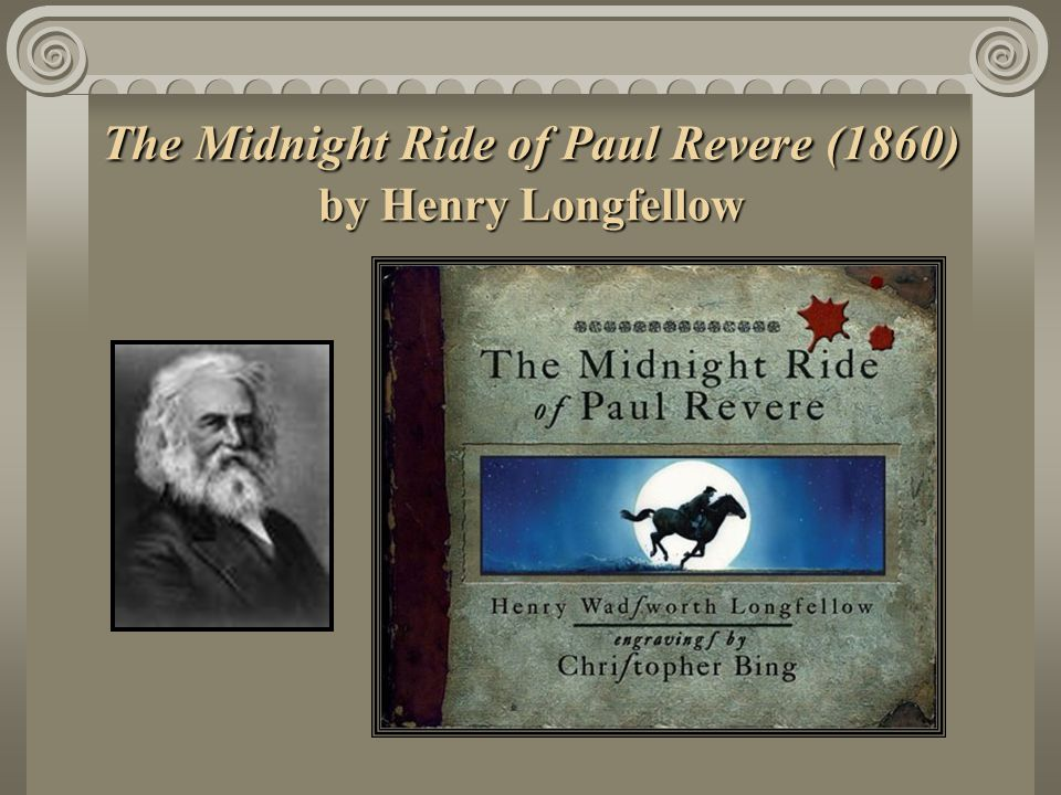 The Midnight Ride of Paul Revere (1860) by Henry Longfellow