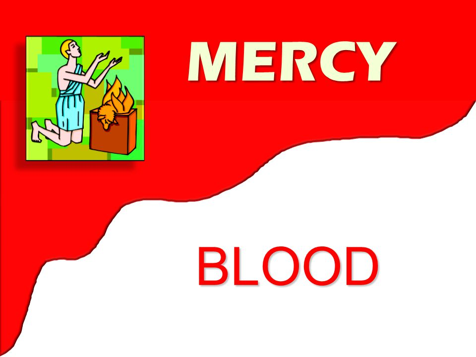BLOOD MERCY